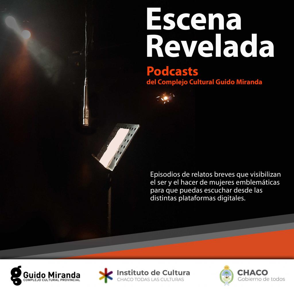 Escena Revelada: nueva serie de podcasts del Complejo Guido Miranda